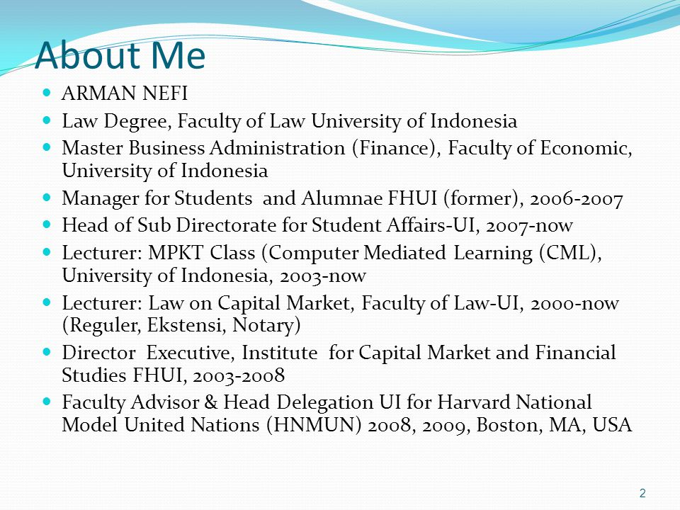 About Me ARMAN NEFI Law Degree, Faculty of Law University of Indonesia