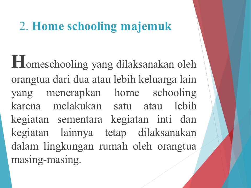 2. Home schooling majemuk