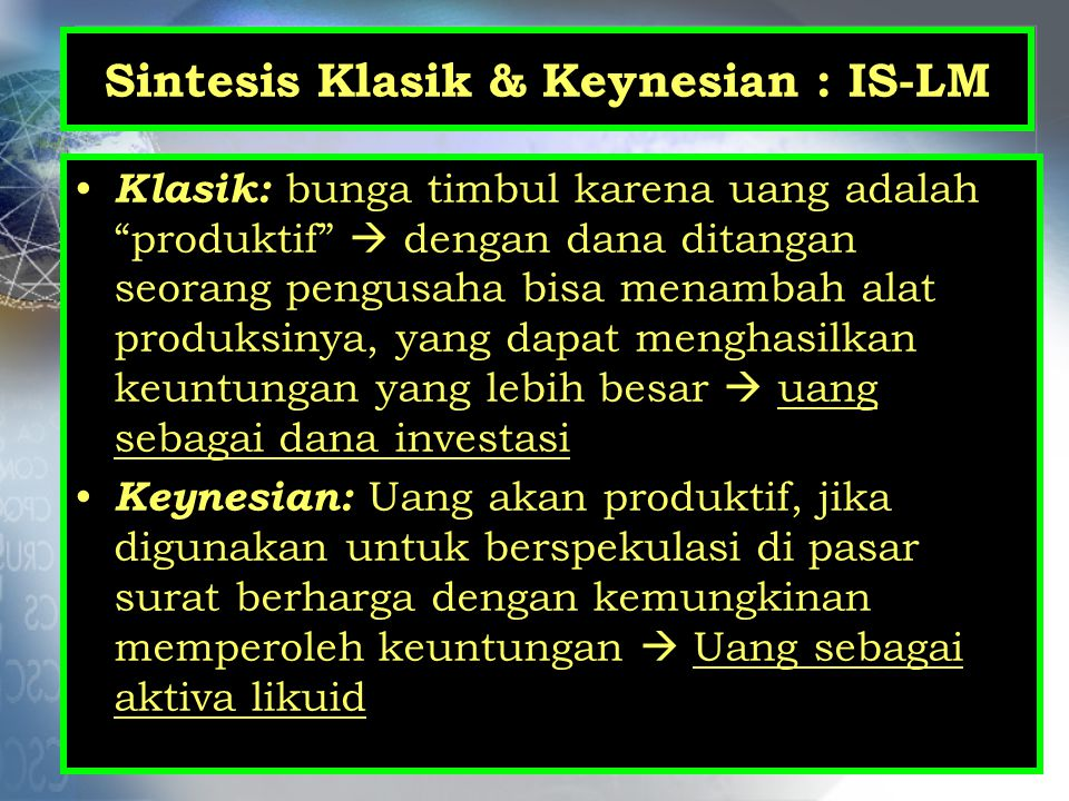 Sintesis Klasik & Keynesian : IS-LM