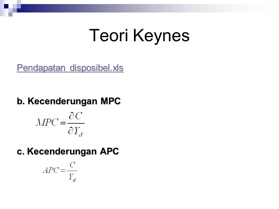 Teori Keynes Pendapatan disposibel.xls b. Kecenderungan MPC