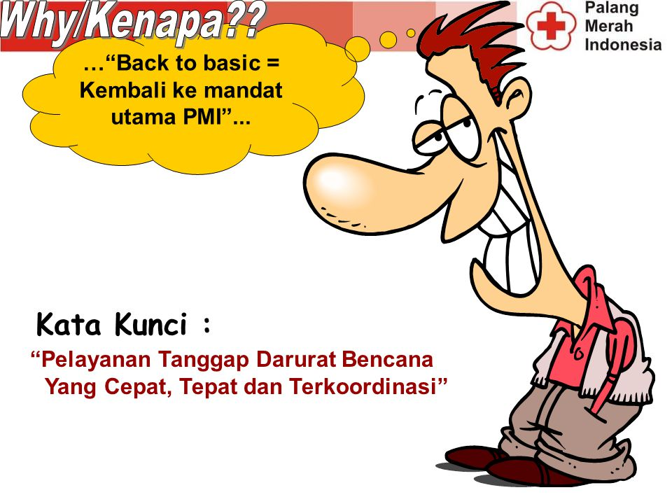 … Back to basic = Kembali ke mandat utama PMI ...