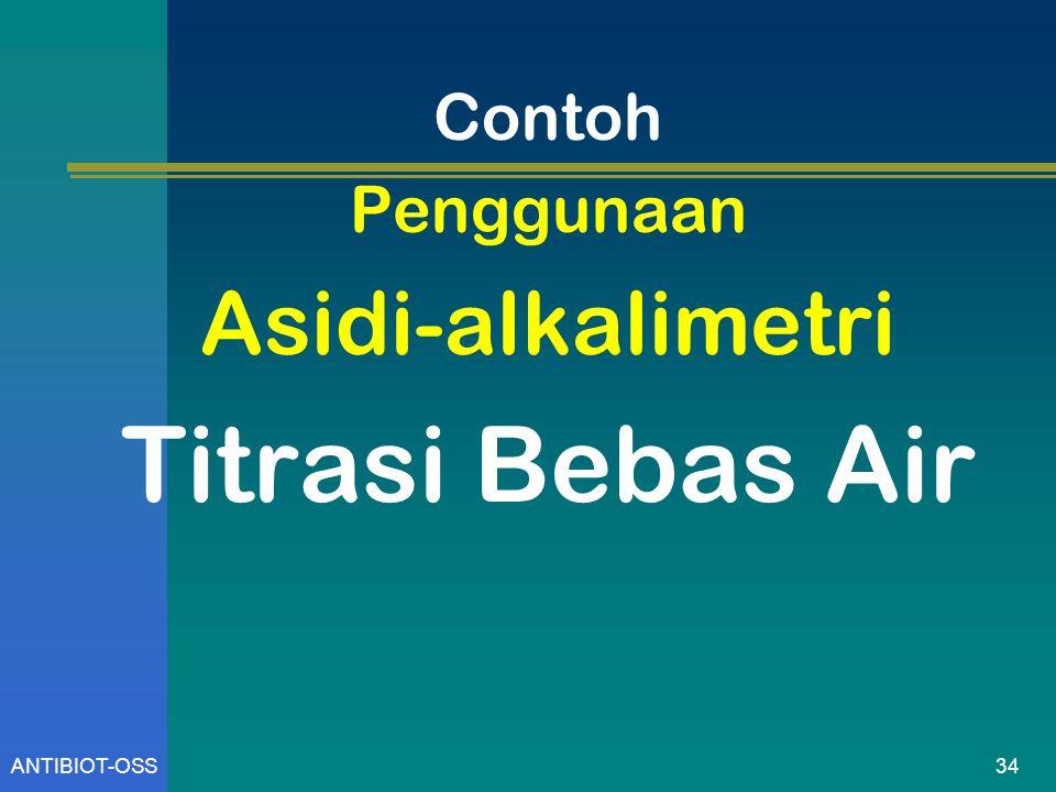 Contoh Penggunaan Asidi-alkalimetri Titrasi Bebas Air ANTIBIOT-OSS