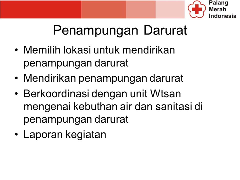 Penampungan Darurat Memilih lokasi untuk mendirikan penampungan darurat. Mendirikan penampungan darurat.