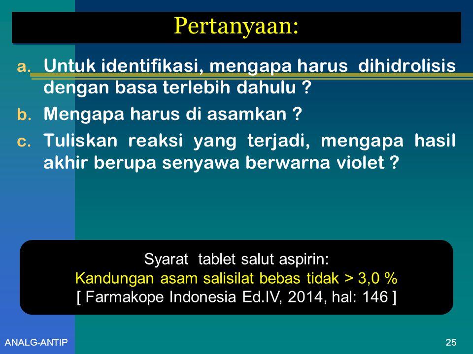 Pertanyaan: Untuk identifikasi, mengapa harus dihidrolisis dengan basa terlebih dahulu Mengapa harus di asamkan