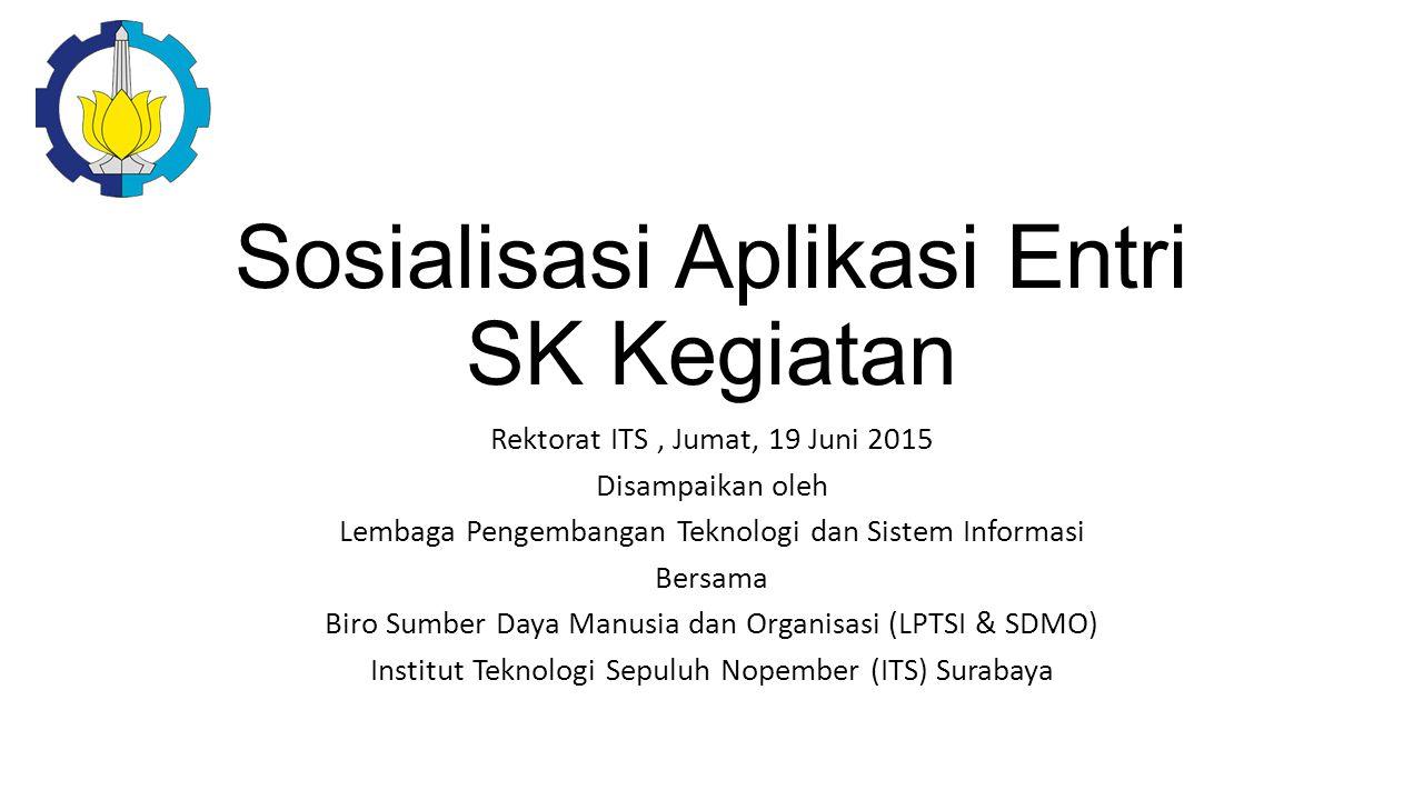 Sosialisasi Aplikasi Entri SK Kegiatan
