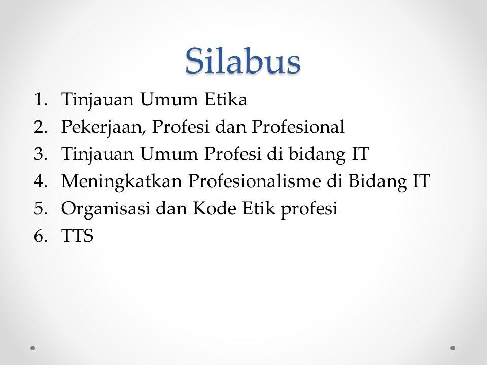 Silabus Tinjauan Umum Etika Pekerjaan, Profesi dan Profesional