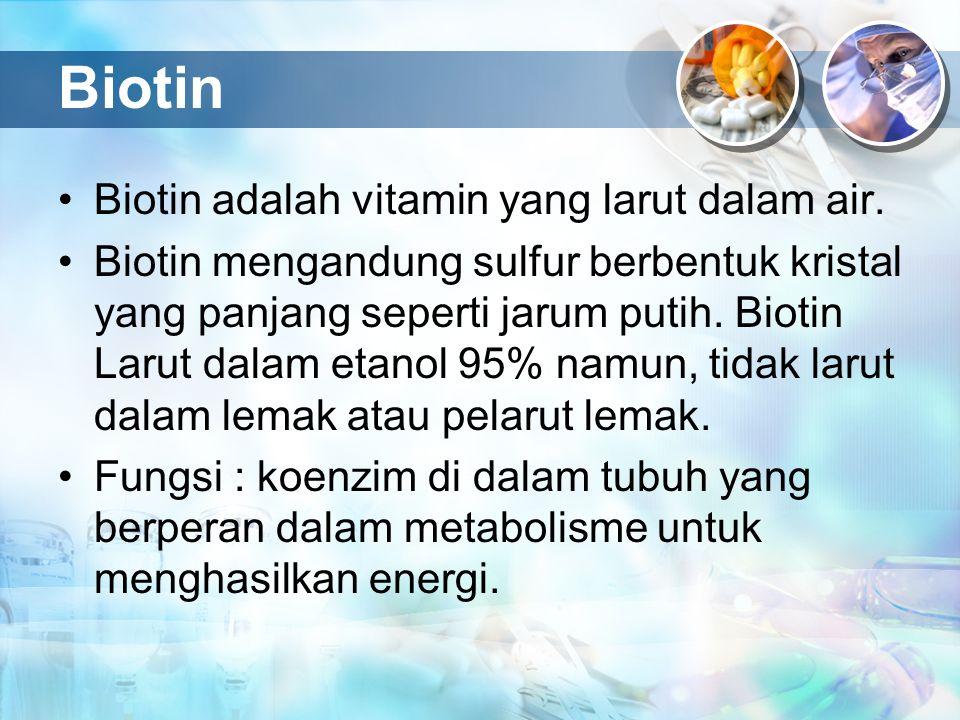 Biotin Biotin adalah vitamin yang larut dalam air.