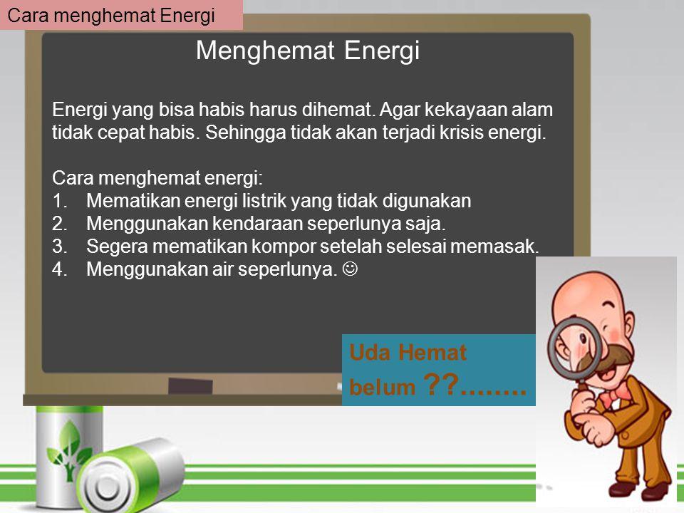 Menghemat Energi Uda Hemat belum ........ Cara menghemat Energi