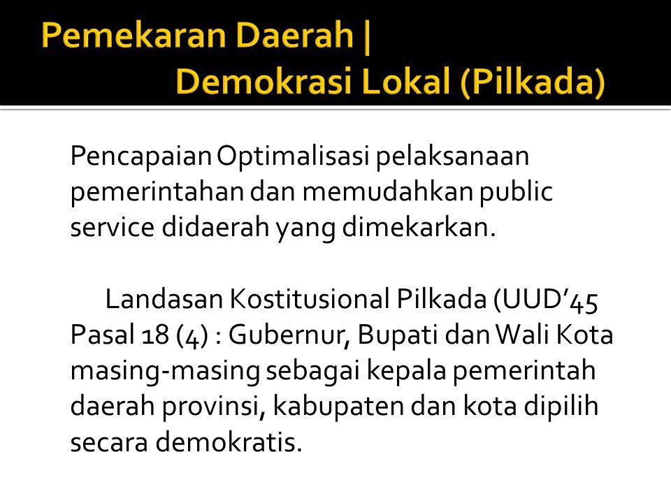Pemekaran Daerah | Demokrasi Lokal (Pilkada)