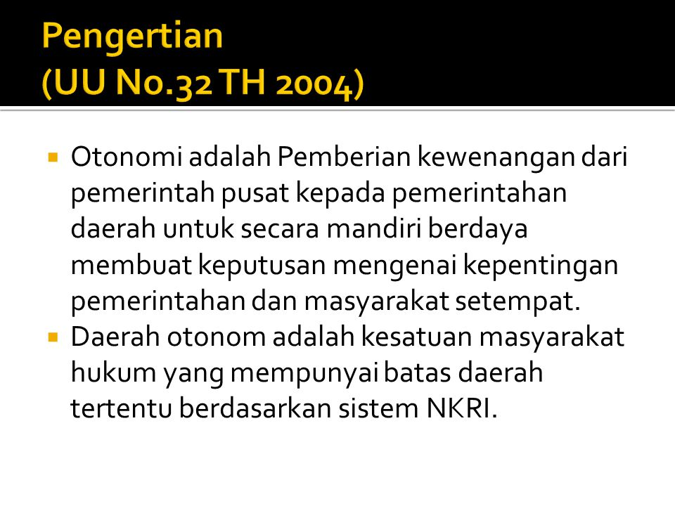Pengertian (UU No.32 TH 2004)