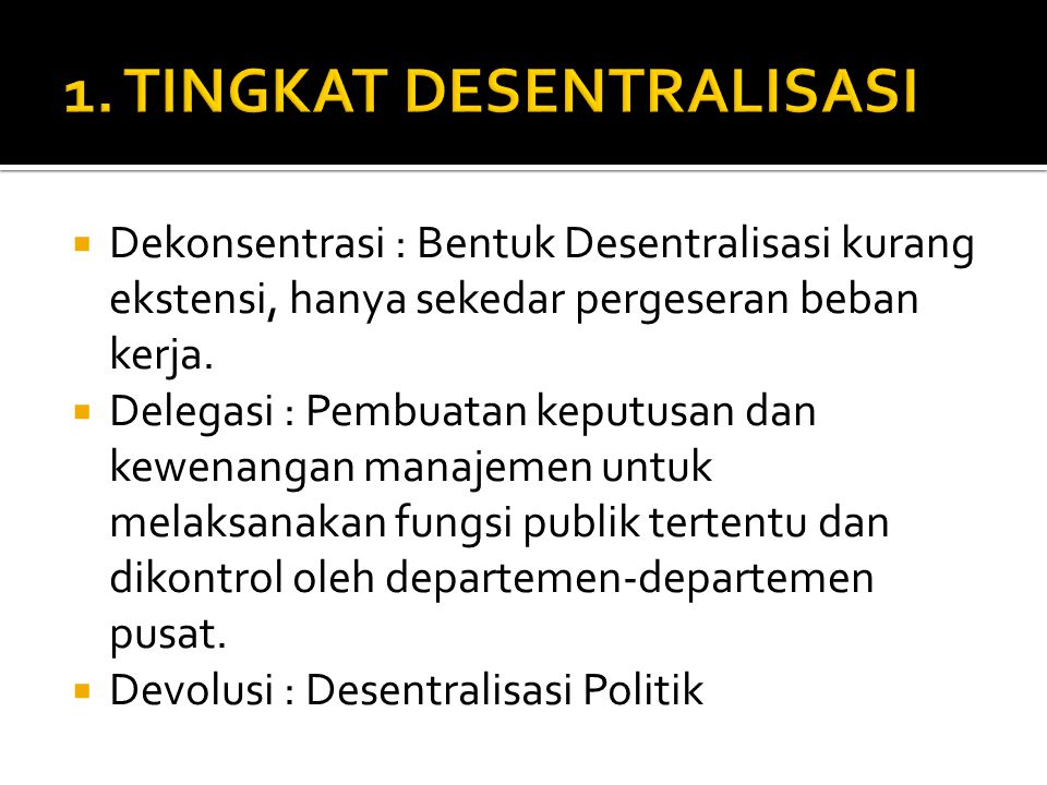 1. TINGKAT DESENTRALISASI