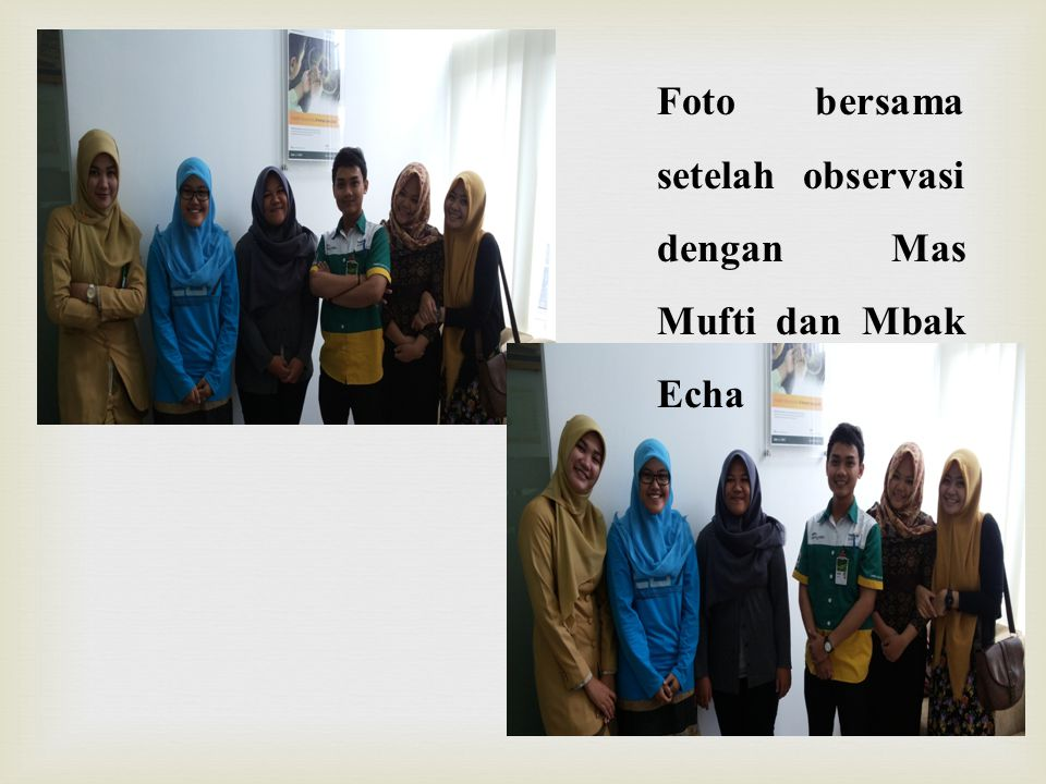 Foto bersama setelah observasi dengan Mas Mufti dan Mbak Echa