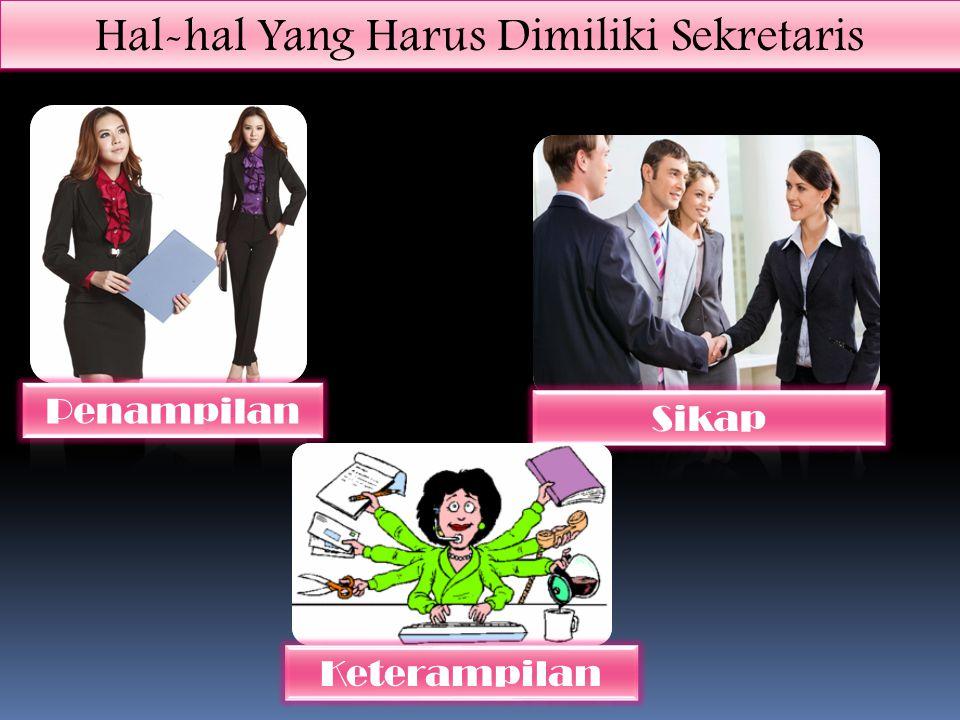 Hal-hal Yang Harus Dimiliki Sekretaris