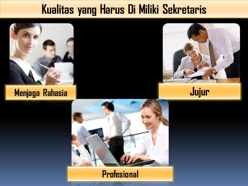 Kualitas yang Harus Di Miliki Sekretaris