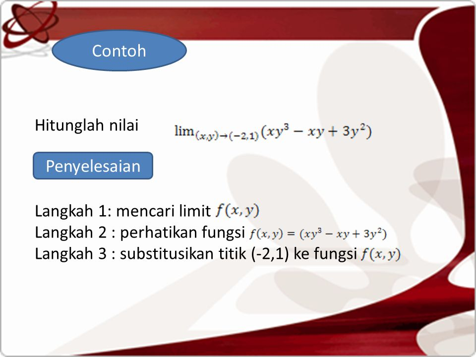 . Contoh Penyelesaian Hitunglah nilai Langkah 1: mencari limit