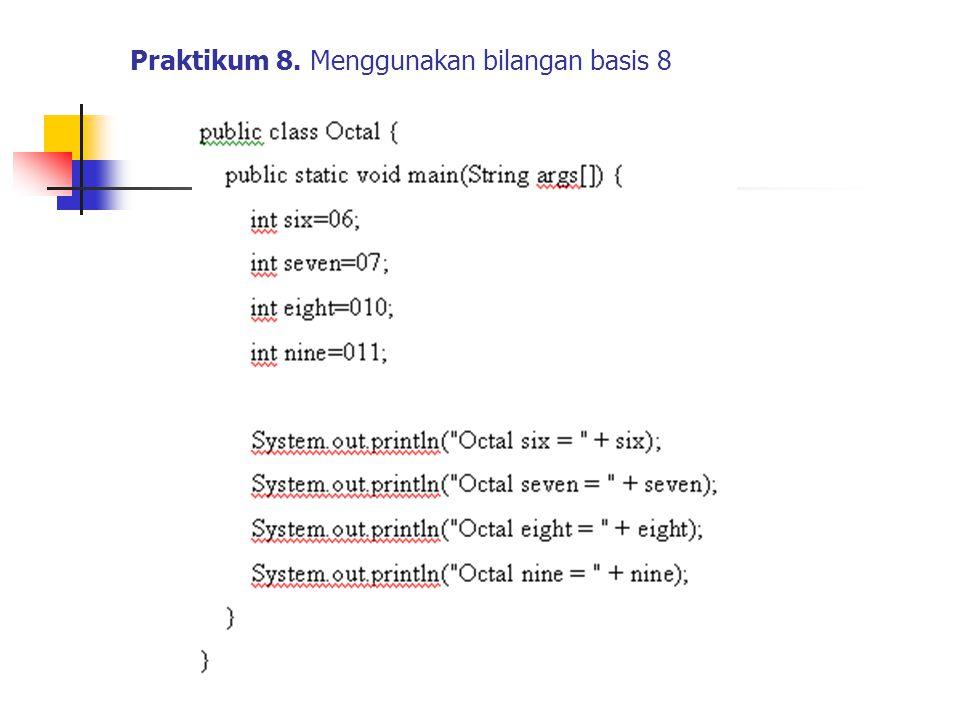 Praktikum 8. Menggunakan bilangan basis 8