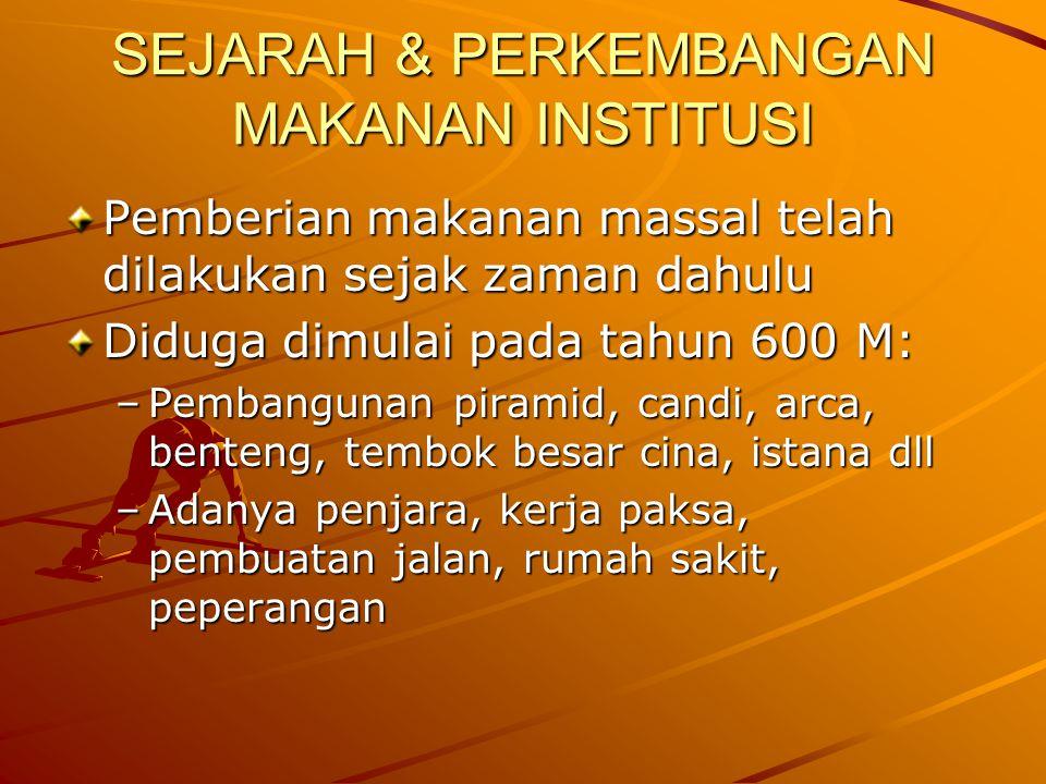 SEJARAH & PERKEMBANGAN MAKANAN INSTITUSI