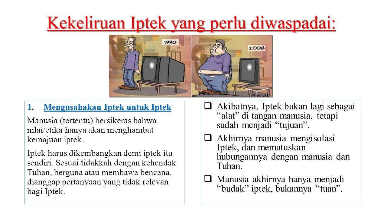 Kekeliruan Iptek yang perlu diwaspadai: