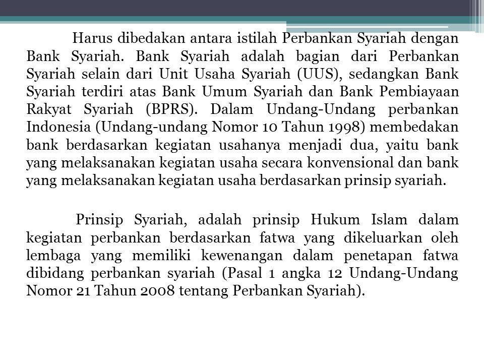 Harus dibedakan antara istilah Perbankan Syariah dengan Bank Syariah