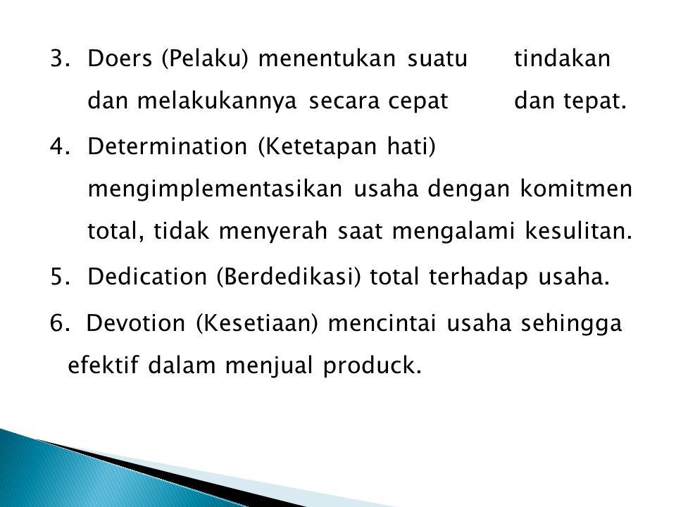 3. Doers (Pelaku) menentukan suatu tindakan dan melakukannya secara cepat dan tepat.