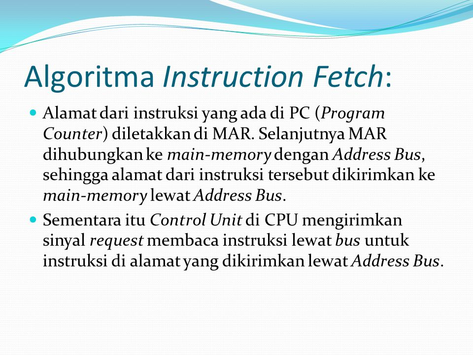 Algoritma Instruction Fetch: