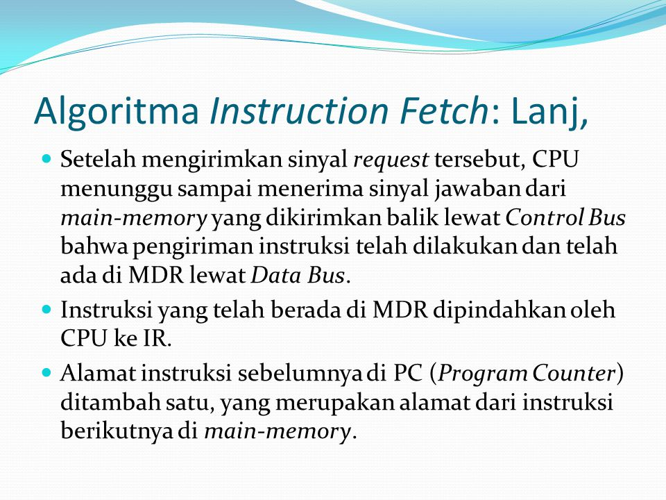 Algoritma Instruction Fetch: Lanj,
