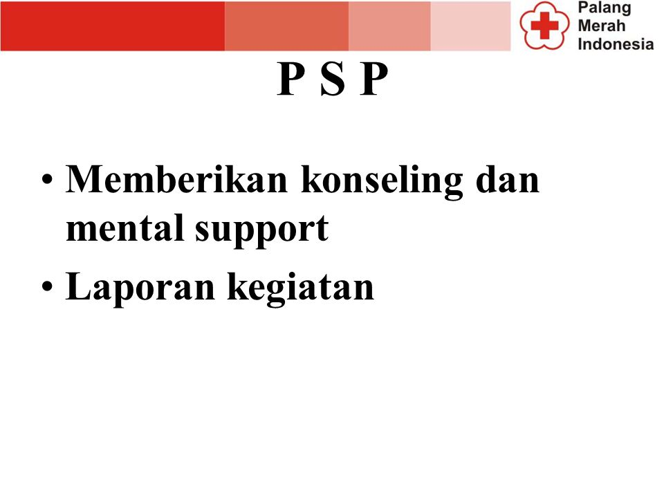P S P Memberikan konseling dan mental support Laporan kegiatan