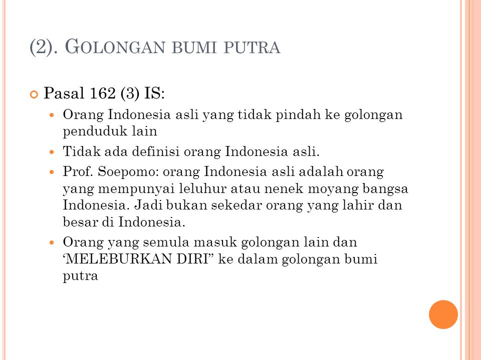 (2). Golongan bumi putra Pasal 162 (3) IS: