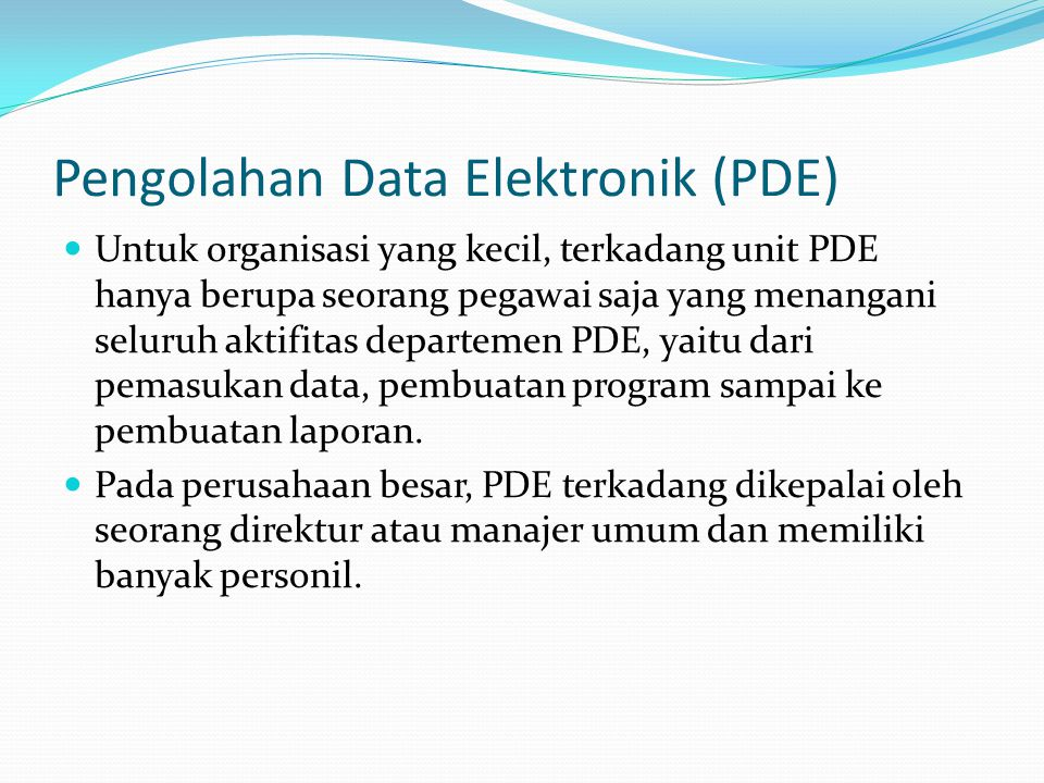 Pengolahan Data Elektronik (PDE)