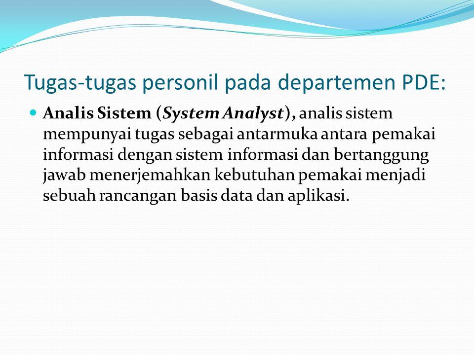 Tugas-tugas personil pada departemen PDE: