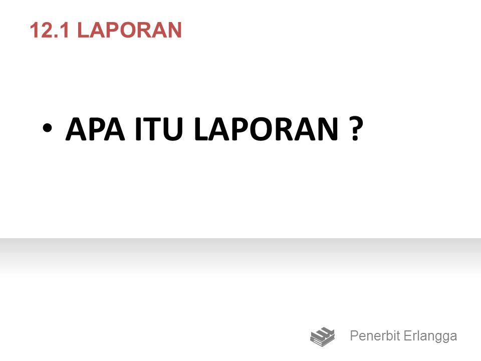 12.1 LAPORAN APA ITU LAPORAN Penerbit Erlangga