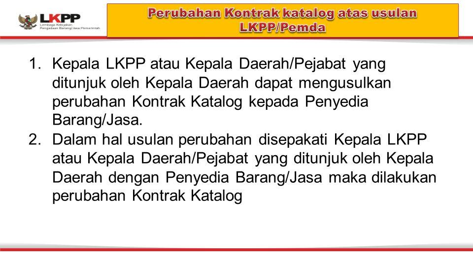 Perubahan Kontrak katalog atas usulan LKPP/Pemda