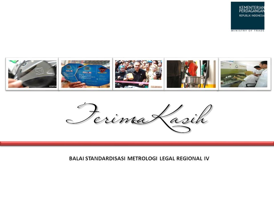 BALAI STANDARDISASI METROLOGI LEGAL REGIONAL IV