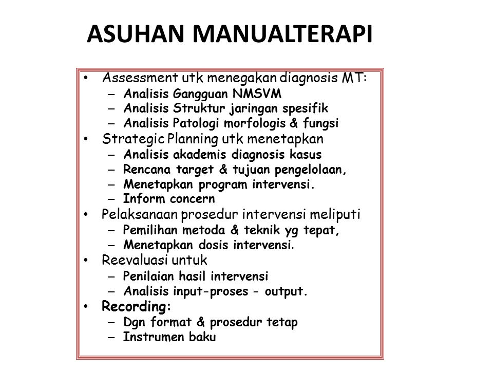 ASUHAN MANUALTERAPI Assessment utk menegakan diagnosis MT: