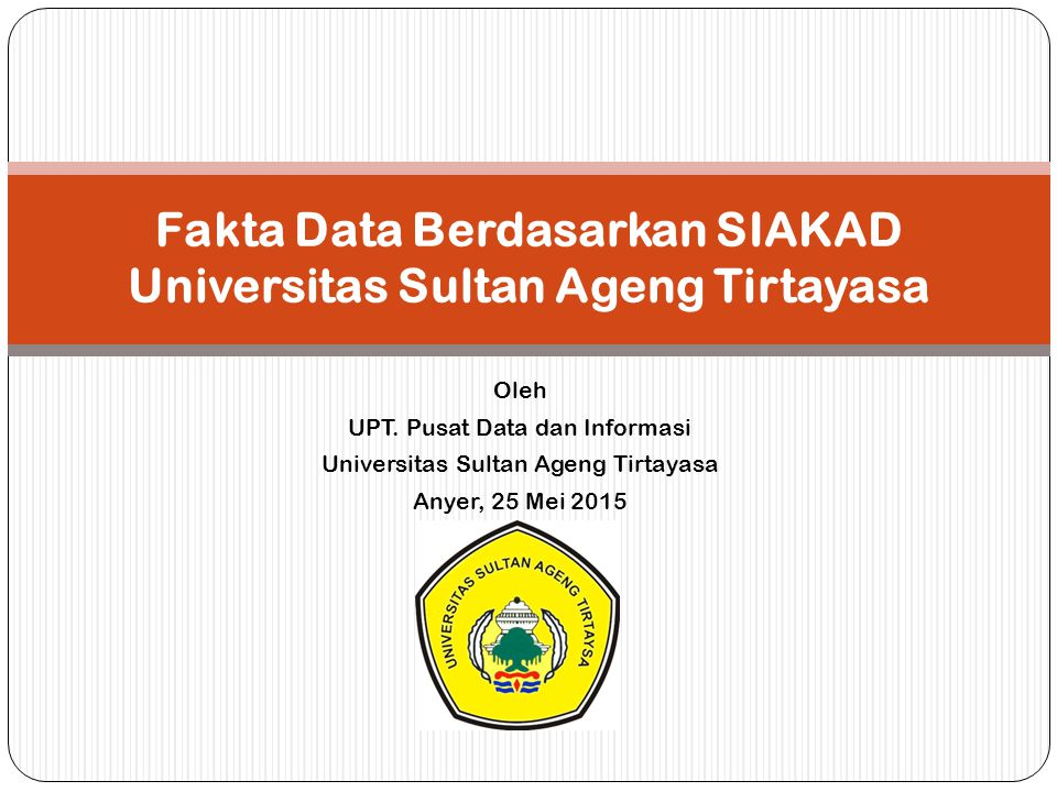 Fakta Data Berdasarkan SIAKAD Universitas Sultan Ageng Tirtayasa