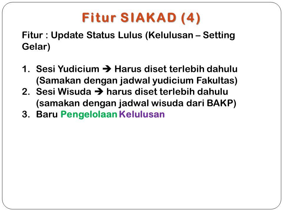 Fitur SIAKAD (4) Fitur : Update Status Lulus (Kelulusan – Setting Gelar)