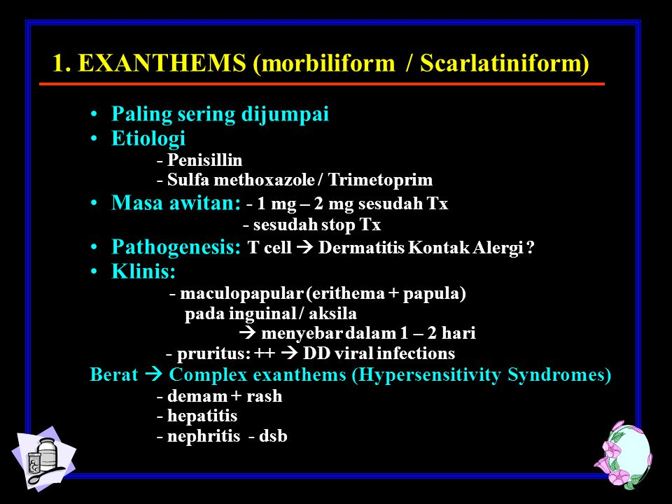 1. EXANTHEMS (morbiliform / Scarlatiniform)