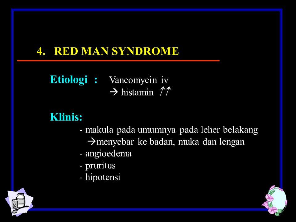 Etiologi : Vancomycin iv