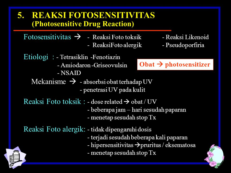 5. REAKSI FOTOSENSITIVITAS (Photosensitive Drug Reaction)
