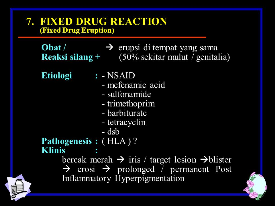 7. FIXED DRUG REACTION (Fixed Drug Eruption)
