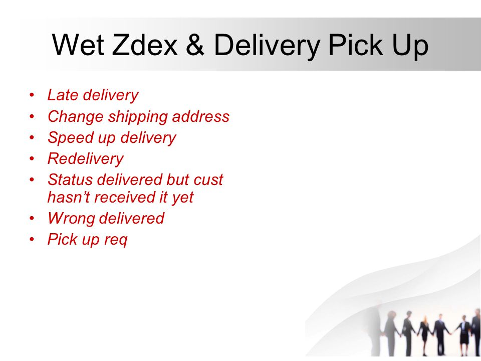 Wet Zdex & Delivery Pick Up