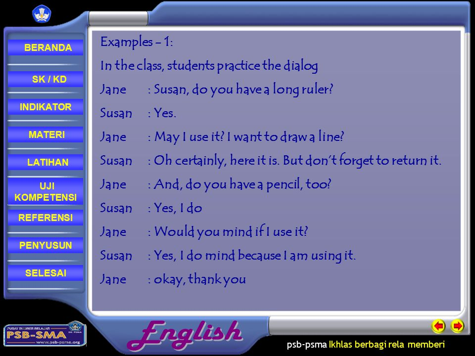 Examples - 1: In the class, students practice the dialog. Jane : Susan, do you have a long ruler Susan : Yes.