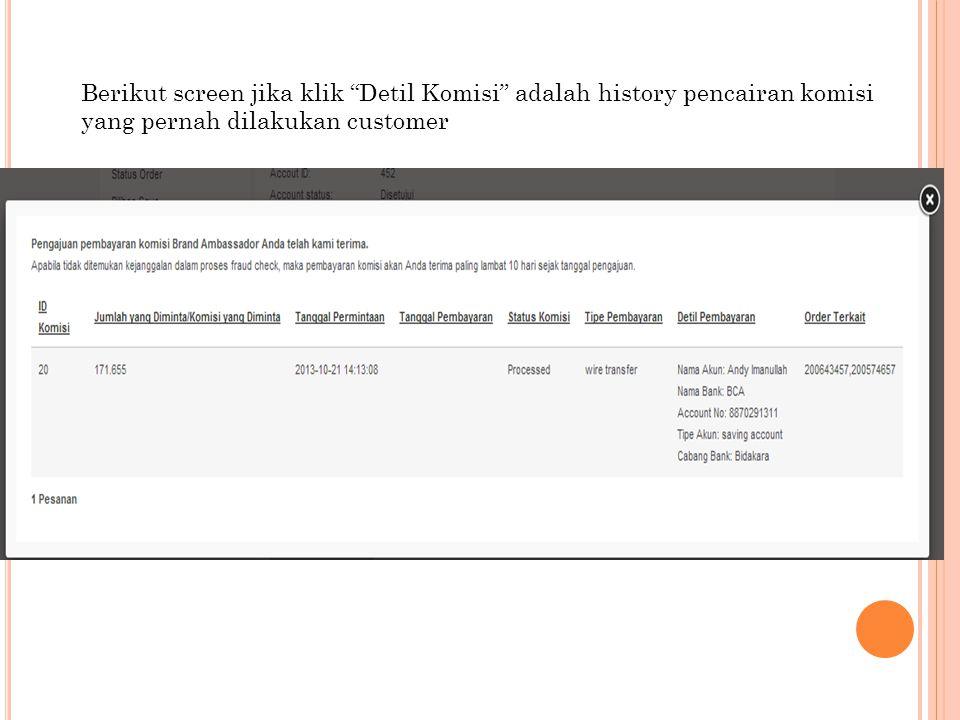 Berikut screen jika klik Detil Komisi adalah history pencairan komisi yang pernah dilakukan customer
