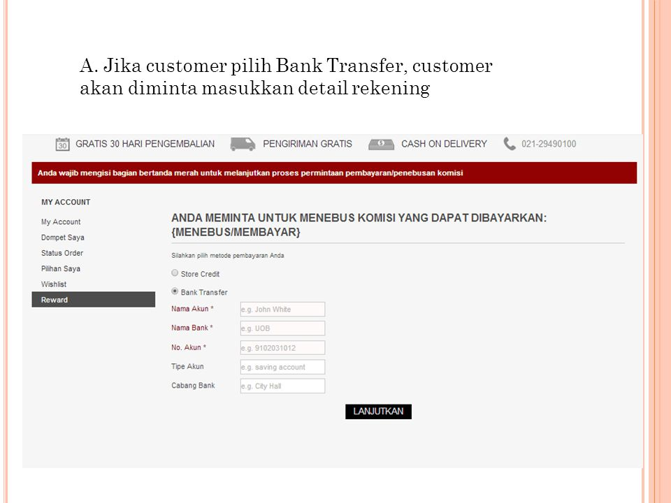 A. Jika customer pilih Bank Transfer, customer akan diminta masukkan detail rekening
