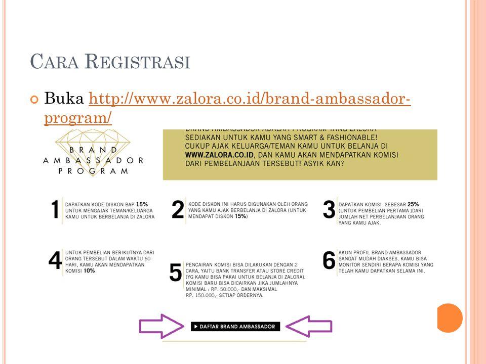 Cara Registrasi Buka http://www.zalora.co.id/brand-ambassador- program/