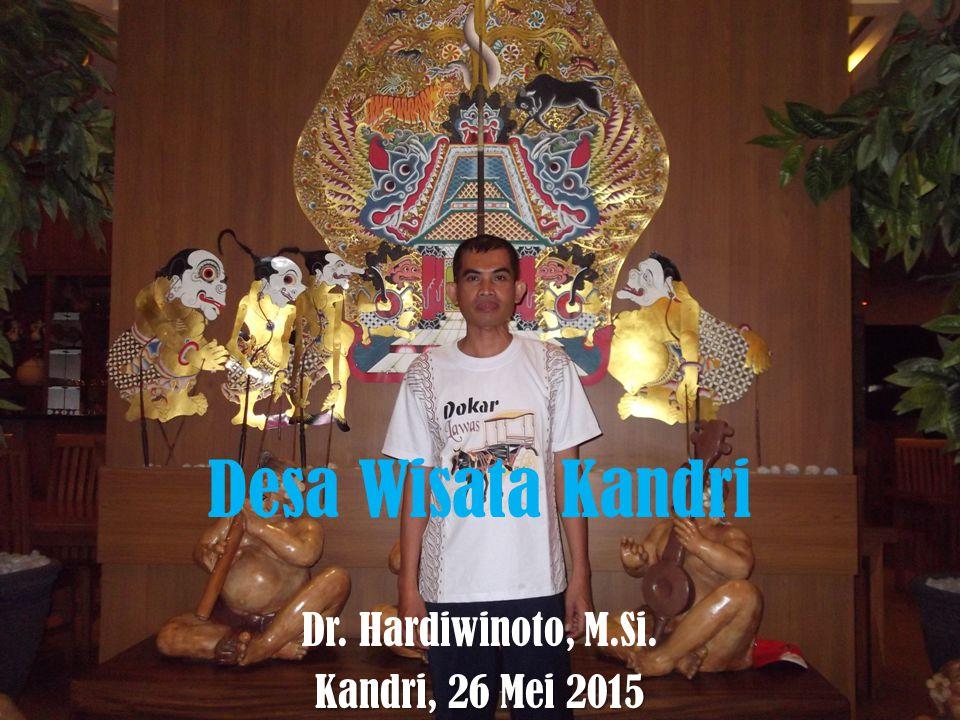 Desa Wisata Kandri Dr. Hardiwinoto, M.Si. Kandri, 26 Mei 2015