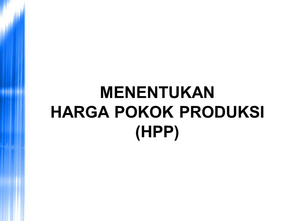 MENENTUKAN HARGA POKOK PRODUKSI (HPP)