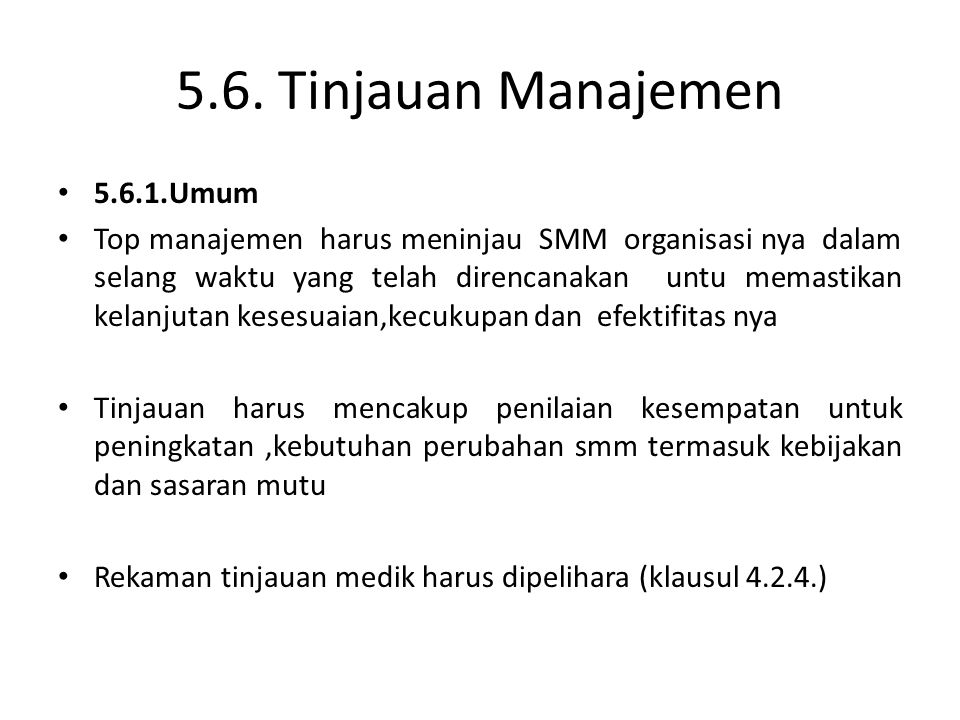 5.6. Tinjauan Manajemen 5.6.1.Umum