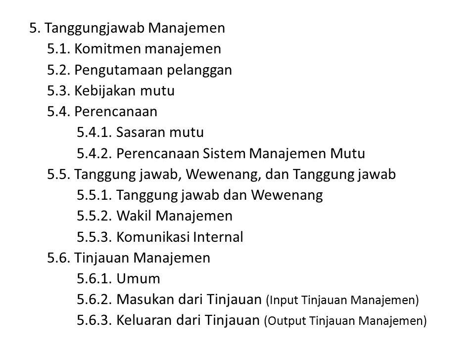 5. Tanggungjawab Manajemen 5. 1. Komitmen manajemen 5. 2