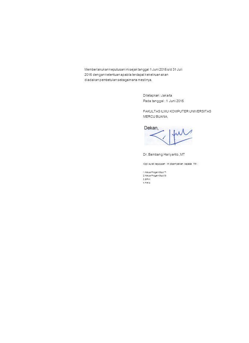 Memberlakukan keputusan ini sejak tanggal 1 Juni 2015 s/d 31 Juli